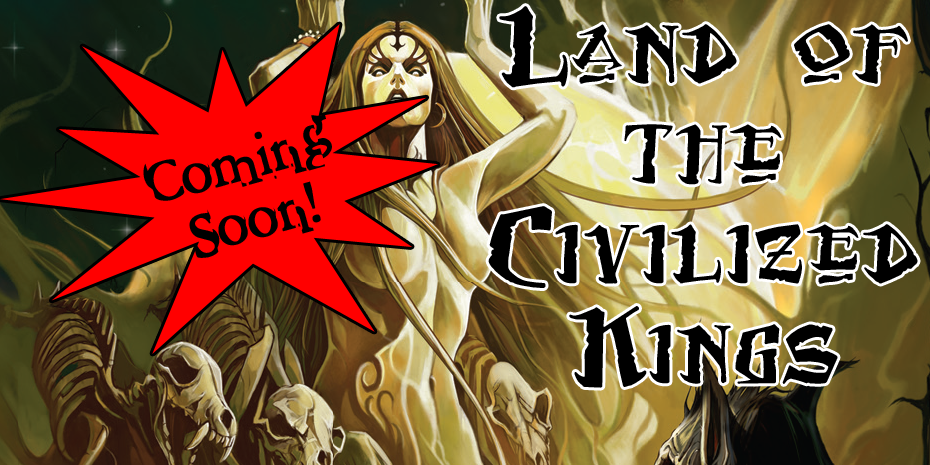 land-of-the-civilized-kings-coming-banner.png